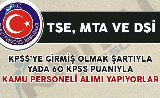 DSİ, TSE ve MTA Kamu Personeli Alımı Yapıyorlar