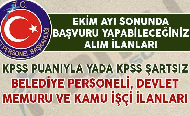 Ekim Ayı Sonu Alım İlanları! Belediye Personeli, Devlet Memuru ve Kamu İşçisi (KPSS'li/KPSS'siz)