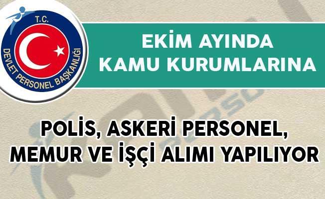Ekim Ayında Kamuya Polis, Askeri Personel, Memur ve İşçi Alımı Yapılıyor!