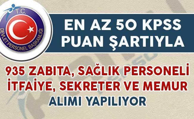 En Az 50 KPSS Puanıyla 935 Zabıta, Sağlık Personeli, Asistan ve Memur Alımı Yapılıyor
