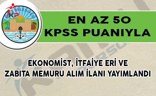 En Az 50 KPSS Puanıyla Ekonomist, İtfaiye Eri ve Zabıta Memuru Alım İlanı Yayımlandı!