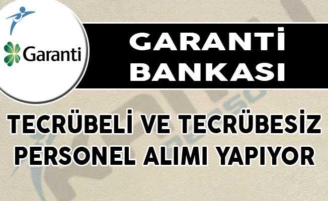 Garanti Bankası Tecrübeli ve Tecrübesiz Personel Alımı Yapıyor!