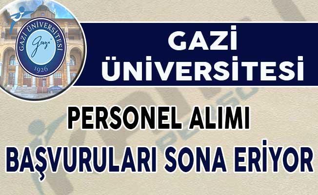 Gazi Üniversitesi 162 Sözleşmeli Personel Alımı Başvuruları Sona Eriyor !