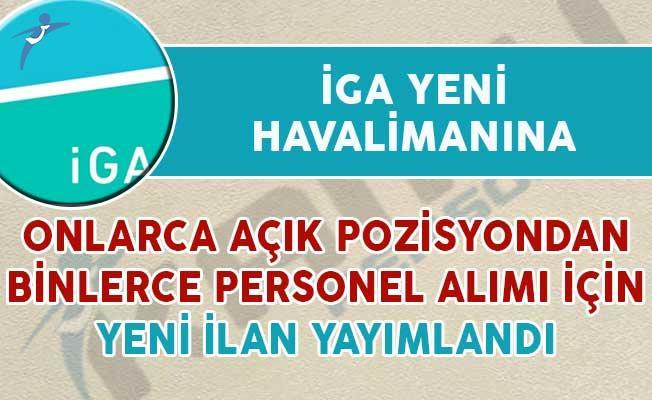 İGA İstanbul Yeni Havalimanına Onlarca Pozisyondan Binlerce Personel Alım İlanı Yayımlandı