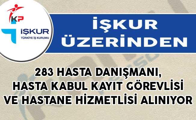 İŞKUR'dan 283 Hasta Danışmanı, Hasta Kabul Kayıt Görevlisi ve Hastane Hizmetlisi Alımı Yapılıyor!