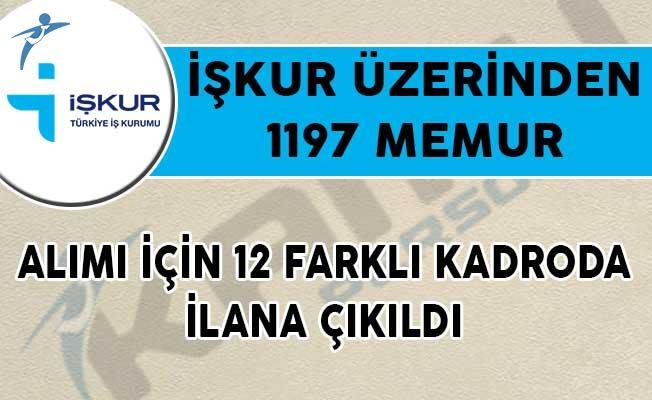 İŞKUR Üzerinden 1197 Memur Alımı İçin 12 Farklı Kadroda İlana Çıkıldı!