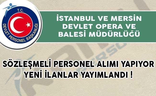 İstanbul ve Mersin Devlet Opera ve Balesi Müdürlüğü Sözleşmeli Personel Alımı Yapıyor!