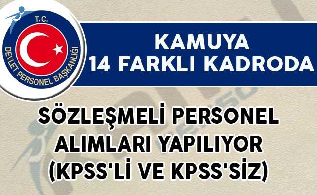 Kamuya 14 Farklı Kadroda Sözleşmeli Personel Alımları Yapılıyor! (KPSS'li ve KPSS'siz)