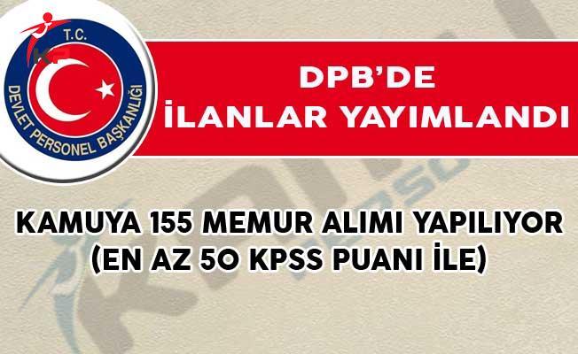 Kamuya 155 Memur Alımı İçin DPB'de İlanlar Yayımlandı! (En Az 50 KPSS Puanı İle)