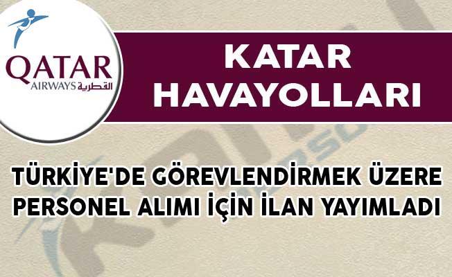 Katar Havayolları Türkiye'de Görevlendirmek Üzere Personel Alımı İçin İlan Yayımladı!