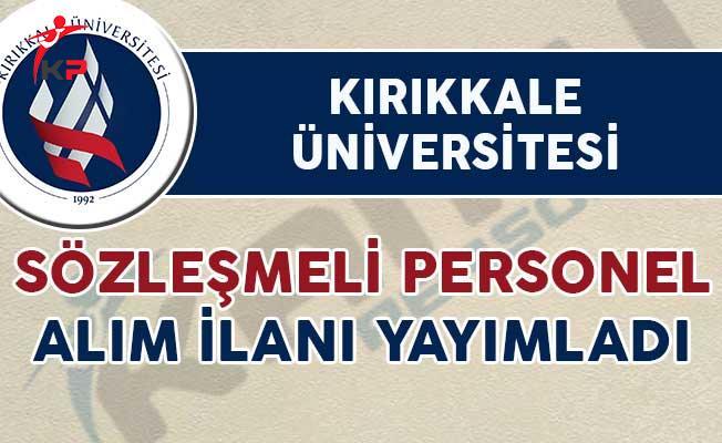 Kırıkkale Üniversitesi 46 Sözleşmeli Personel Alım İlanı Yayımladı
