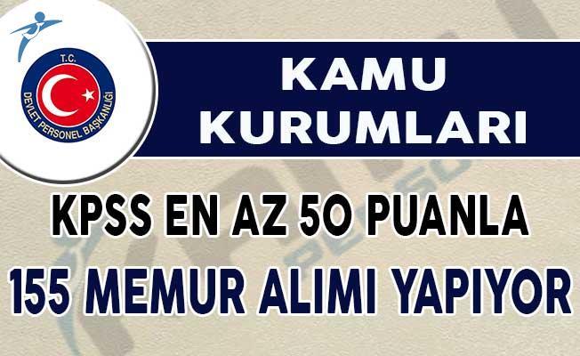 KPSS En 50 Puan İle 155 Memur Alımı Yapılıyor !