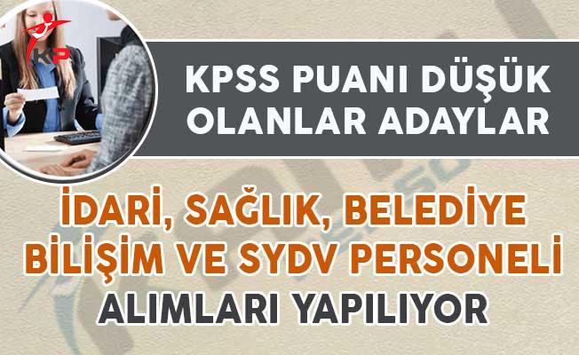 KPSS Puanı Düşük Olan Adaylar Dikkat! İdari, Sağlık, SYDV ve Belediye Personeli Alınıyor