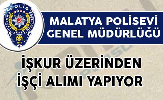 Malatya Polisevi İŞKUR Üzerinden İşçi Alımı İçin İlan Yayımladı!