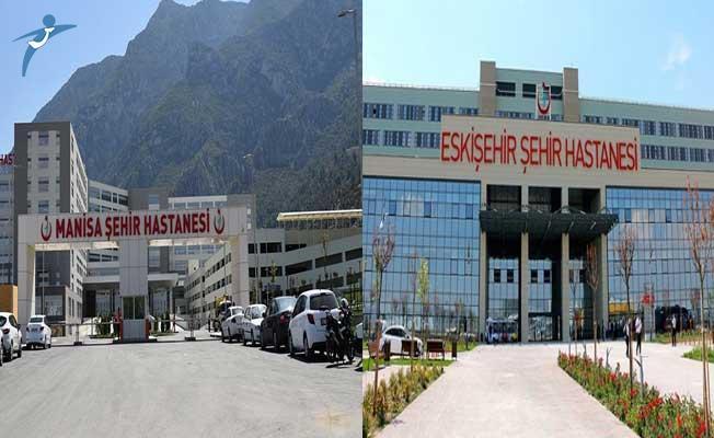 Manisa Şehir Hastanesi ve Eskişehir Şehir Hastanesi Açılıyor!