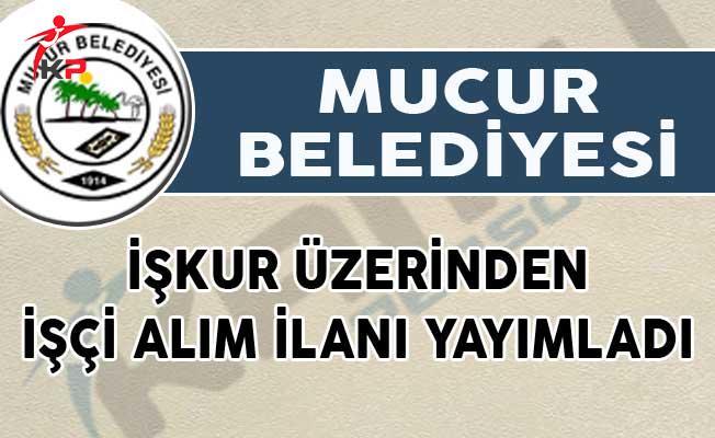 Mucur Belediyesi İŞKUR Üzerinden İşçi Alım İlanı Yayımladı!