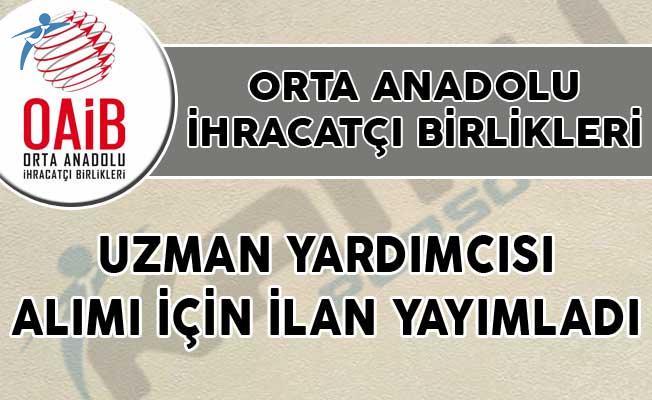 Orta Anadolu İhracatçı Birlikleri Uzman Yardımcısı Alımı İçin İlan Yayımladı!