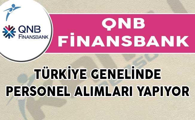 QNB Finansbank Türkiye Genelinde Personel Alımları Yapıyor!