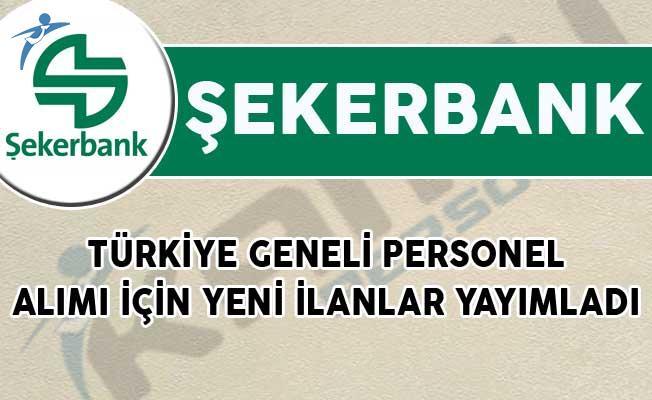 Şekerbank Türkiye Geneli Personel Alımı İçin Yeni İlanlar Yayımladı!