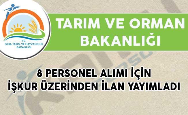 Tarım ve Orman Bakanlığı 8 Personel Alımı İçin İŞKUR Üzerinden İlan Yayımladı!