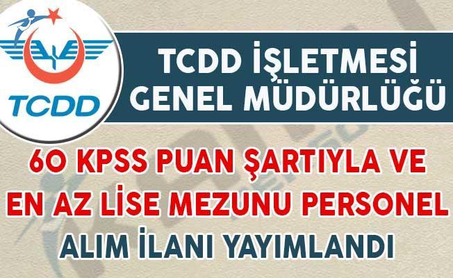 TCDD Genel Müdürlüğü 60 KPSS Puan Şartıyla Personel Alım İlanı Yayımlandı