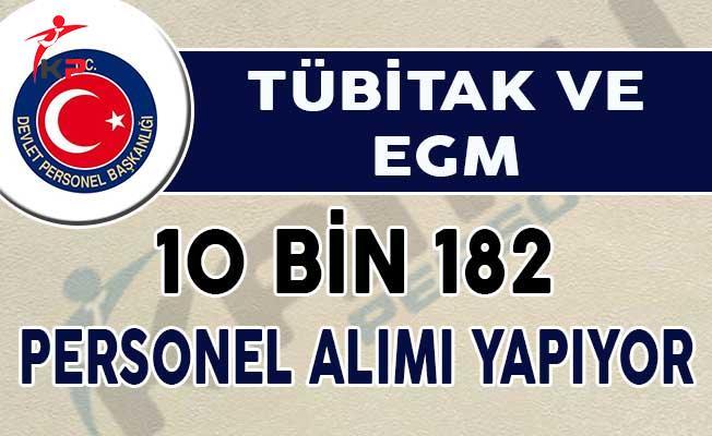 TÜBİTAK ve EGM 10 Bin 182 Personel Alımı Yapıyor !