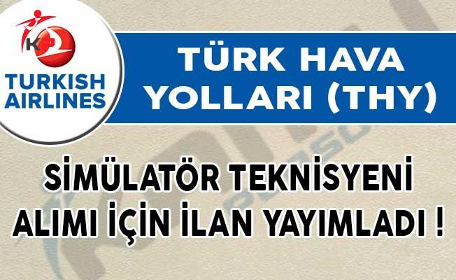 Türk Hava Yolları (THY) Simülatör Teknisyeni Alımı İçin İlan Yayımladı!