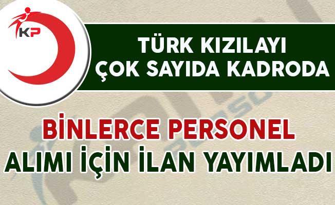 Türk Kızılayı Çok Sayıda Kadroda Binlerce Personel Alımı İçin İlan Yayımladı
