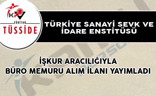 Türkiye Sanayi Sevk ve İdare Enstitüsü, İŞKUR Aracılığıyla Büro Memuru Alım İlanı Yayımladı!