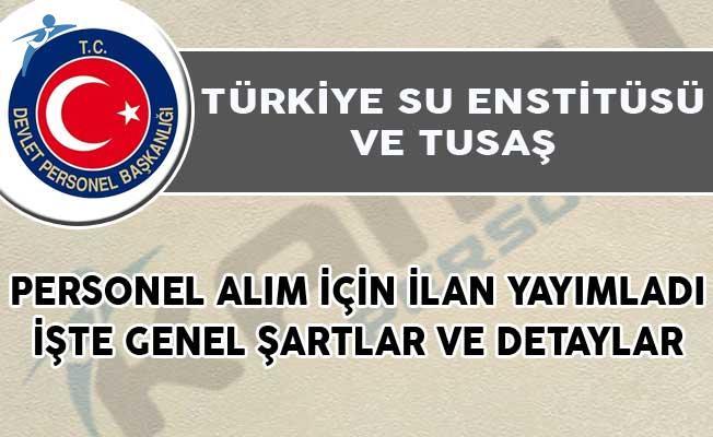 Türkiye Su Enstitüsü ve Türk Havacılık ve Uzay Sanayii Personel Alım İçin İlan Yayımladı!