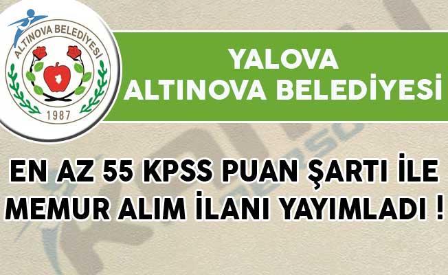 Yalova Altınova Belediyesi En Az 55 KPSS Puan Şartı İle Memur Alım İlanı Yayımladı!
