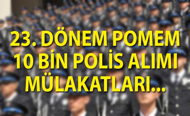 23. Dönem POMEM Mülakatları Belli Oldu Mu? 10 Bin Polis Alımı