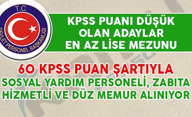 60 KPSS Puanıyla Sosyal Yardım Personeli, Memur, Hizmetli ve Zabıta Alımı Yapılıyor