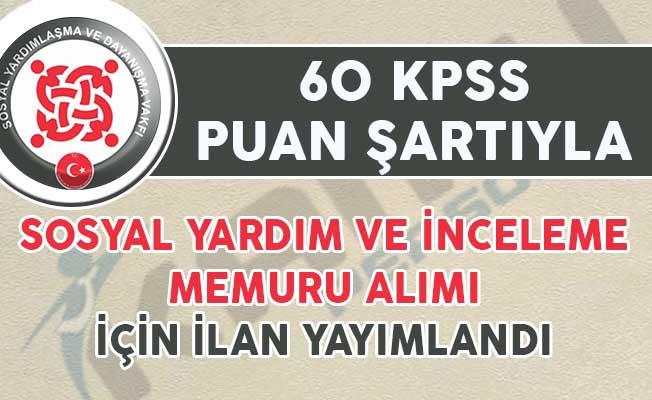60 KPSS Puanıyla Sosyal Yardım ve İnceleme Memuru Alım İlanı Yayımlandı