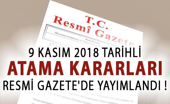 9 Kasım 2018 Tarihli Atama Kararları Resmi Gazete'de Yayımlandı!