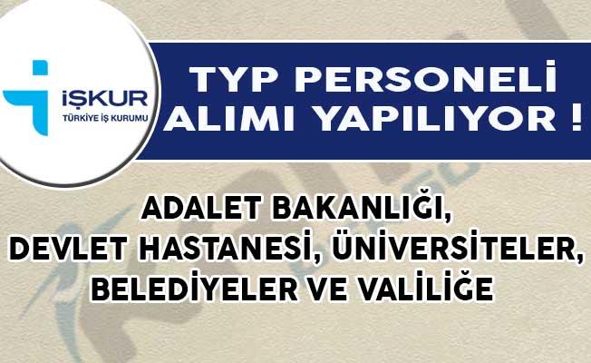 Adalet Bakanlığı, Devlet Hastanesi, Üniversiteler, Belediyeler ve Valiliğe TYP Personeli Alımı Yapılıyor!