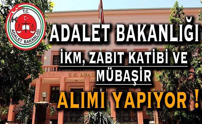 Adalet Bakanlığı İKM, Zabıt Katibi ve Mübaşir Alımı Yapacak !