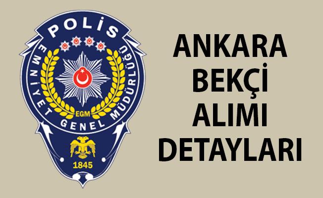 Ankara Bekçi Alımı Başvuruları! Ankara Bekçi Alımı- Bekçi Alımı Son Durum
