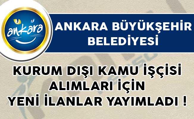Ankara Büyükşehir Belediyesi Kurum Dışı Kamu İşçisi Alımları İçin Yeni İlanlar Yayımladı!