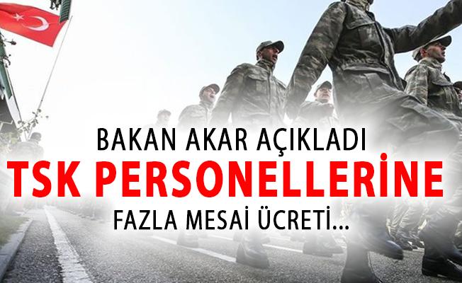 Bakan Akar TSK Personellerine Fazla Mesai Ücreti Ödeneceğini Açıkladı!