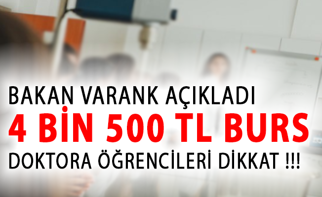 Bakan Varank Açıkladı! Doktora Öğrencilerine Aylık 4 Bin 500 TL Burs Verilecek