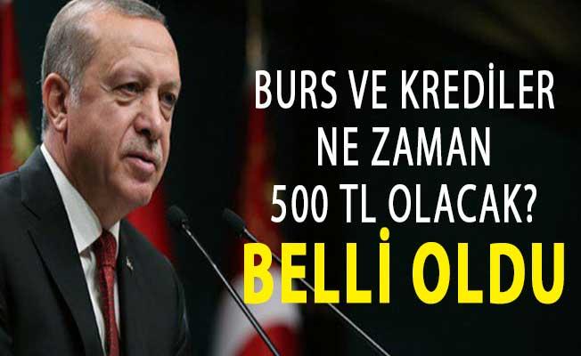 Burs ve Krediler Ne Zaman 500 TL Olacak? Cumhurbaşkanı Erdoğan Açıkladı