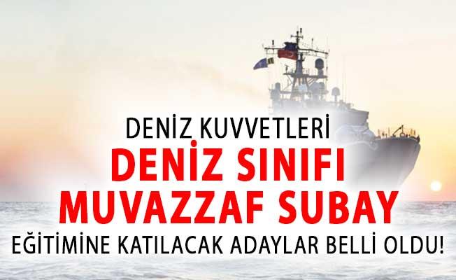 Deniz Kuvvetleri Komutanlığına Deniz Sınıfı Muvazzaf Subay Eğitimine Katılacak Adaylar Belli Oldu!