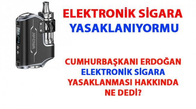 Elektronik sigara yasaklandımı- Elektronik sigara Yasağı