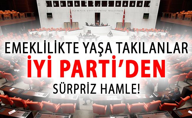 Emeklilikte Yaşa Takılanlar (EYT) Hakkında İYİ Parti'den Sürpriz Hamle!