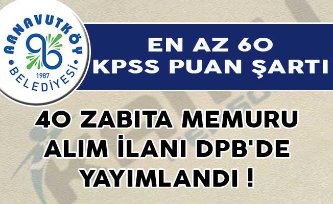 En Az 60 KPSS Puan Şartı İle 40 Zabıta Memuru Alım İlanı DPB'de Yayımlandı!