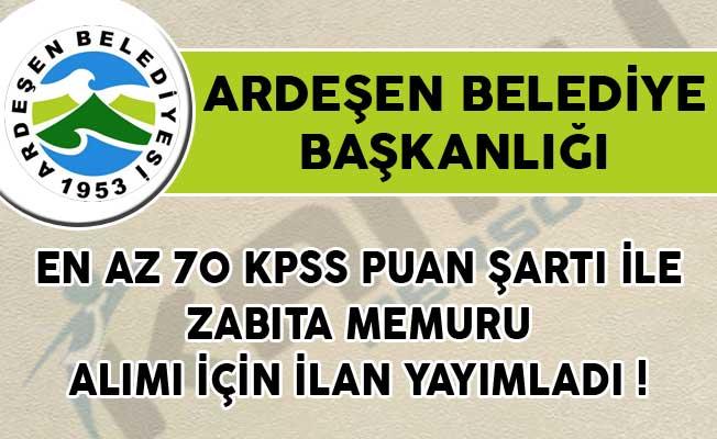 En Az 70 KPSS Puan Şartı ile Zabıta Memuru Alımı İçin Ardeşen Belediye Başkanlığı Tarafından İlan Yayımlandı!