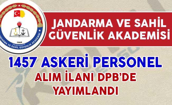 Jandarma Ve Sahil Güvenlik Akademisi 1457 Askeri Personel Alım İlanı Yayımlandı