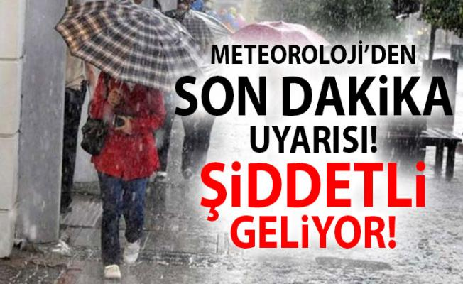 Meteorolojiden son dakika kuvvetli sağanak yağış uyarısı
