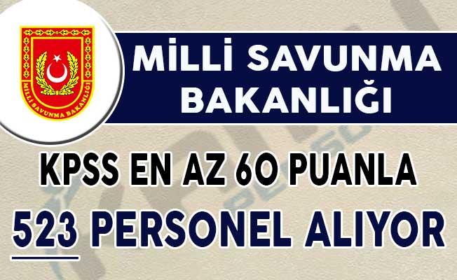 Milli Savunma Bakanlığı (MSB) KPSS En Az 60 Puan İle 523 Kamu Personeli Alımı Yapıyor !